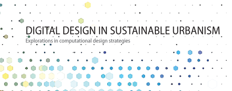 Digital Design in Sustainable Urbanism course started for semester 2013-14