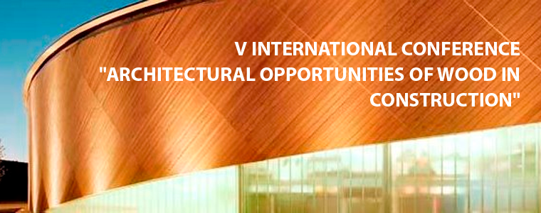 "Conference in St. Petersburg – ""Architectural Opportunities of Wood in Construction"""